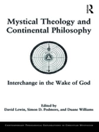 Mystical Theology and Continental Philosophy: Interchange in the Wake of God