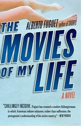 Book The Movies of My Life: A Novel by Alberto Fuguet