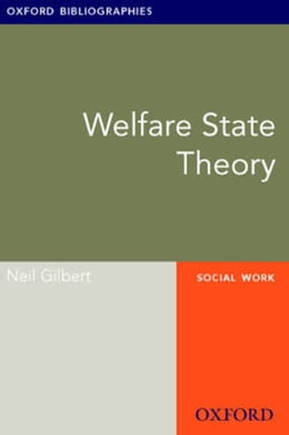 Book Welfare State Theory: Oxford Bibliographies Online Research Guide by Neil Gilbert