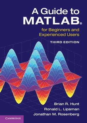 A Guide to MATLAB� For Beginners and Experienced Users