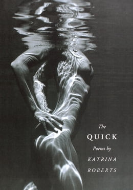 Book The Quick by Katrina Roberts