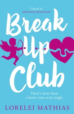 Book Break-Up Club: A smart, funny novel about love and friendship by Lorelei Mathias