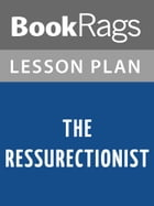 The Ressurectionist Lesson Plans by BookRags