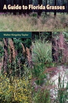 A Guide to Florida Grasses by Walter Kingsley Taylor