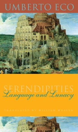 Book Serendipities: Language and Lunacy by Umberto Eco