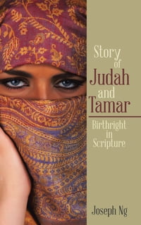 Story of Judah and Tamar: Birthright in Scripture