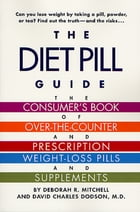 The Diet Pill Guide: The Consumer's Book of Over-the-Counter and Prescription Weight-Loss Pills and Supplements by David Dodson