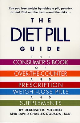Book The Diet Pill Guide: The Consumer's Book of Over-the-Counter and Prescription Weight-Loss Pills and… by David Dodson