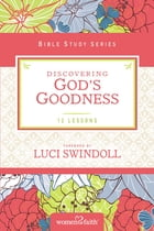 Discovering God's Goodness by Women of Faith