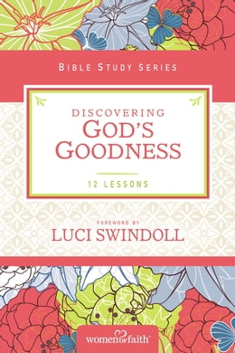 Book Discovering God's Goodness by Women of Faith