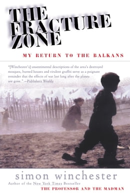 Book The Fracture Zone: My Return to the Balkans by Simon Winchester