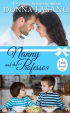 Nanny and the Professor (A Family Forever Series, Book 5) by Donna Fasano