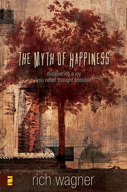 Book The Myth of Happiness by Rich Wagner