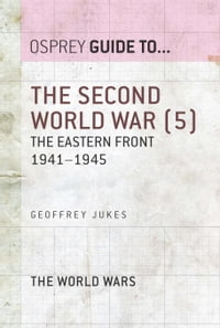 The Second World War (5): The Eastern Front 1941–1945