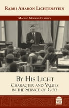 By His Light: Character and Values in the Service of God by Lichtenstein, Aharon