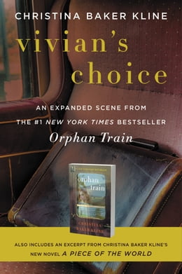 Book Vivian's Choice: An Expanded Scene from Orphan Train: With an Excerpt from A Piece of the World by Christina Baker Kline