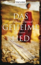 Das geheime Lied: Roman by Andrés Pascual