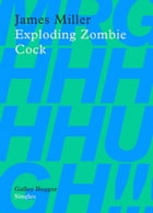 Exploding Zombie Cock by James Miller