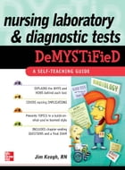Nursing Laboratory and Diagnostic Tests DeMYSTiFied by James Keogh