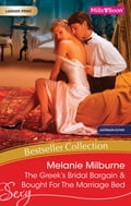 Melanie Milburne Bestseller Collection 201104/The Greek's Bridal Bargain/Bought For The Marriage Bed cc254952-c278-4583-a04b-7f9928ee0b2e