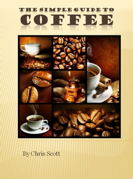 Book The Simple Guide To Coffee by Chris Scott