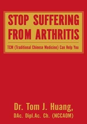 Stop Suffering from Arthritis: Tcm Can Help You
