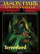 Terrorlord (Jason Dark: Ghost Hunter: Volume 9) by Guido Henkel