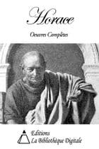 Horace - Oeuvres Complètes by Horace