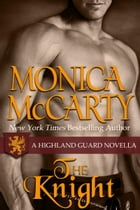 The Knight: A Highland Guard Novella (7.5) by Monica McCarty