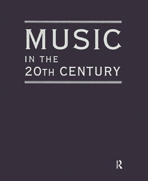 Music in the 20th Century (4 Vol Set)