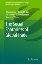 The Social Footprints of Global Trade by Ali Alsamawi