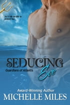 Seducing Eve by Michelle Miles