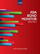 Asia Bond Monitor - March 2013