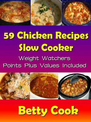 59 Chicken Recipes - Slow Cooker - Weight Watchers Points Plus Values Included Go Slow Cooker Recipes