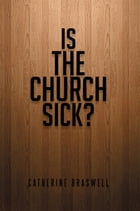 Is the Church Sick? by Catherine Braswell