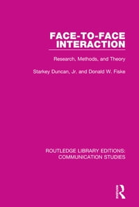 Face-to-Face Interaction: Research, Methods, and Theory