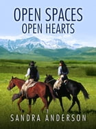 Open Spaces Open Hearts by Sandra Anderson