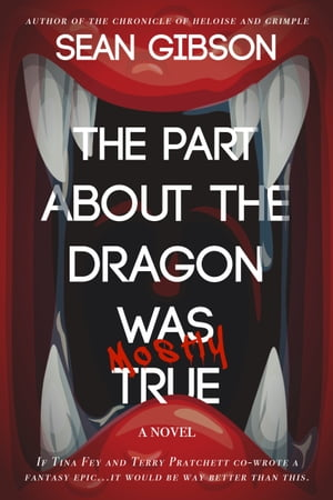 The Part About the Dragon was (Mostly) True