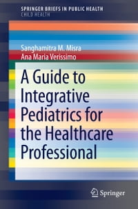 A Guide to Integrative Pediatrics for the Healthcare Professional