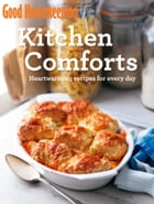 Good Housekeeping Kitchen Comforts: Heart-warming recipes for every day by Good Housekeeping Institute