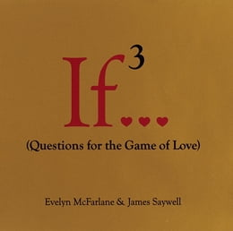 Book If..., Volume 3: (Questions for the Game of Love) by Evelyn McFarlane