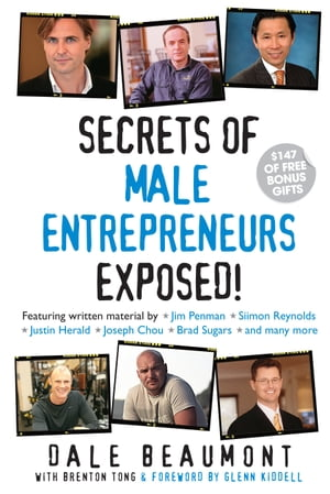 Secrets of Male Entrepreneurs Exposed! by Dale Beaumont