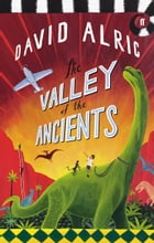 The Valley of the Ancients by David Alric