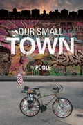 Our Small Town 2fcf0eb7-12a8-4f53-a092-9d18f0f85799