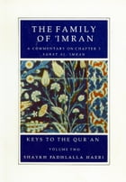The Family of 'Imran: A Commentary on Chapter 3: Surat 'Ale - `Imran by Shaykh Fadhlalla Haeri