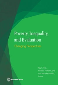 Poverty, Inequality, and Evaluation: Changing Perspectives