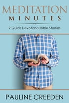 Minute Meditations by Pauline Creeden