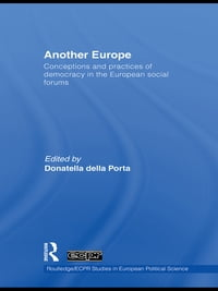 Another Europe: Conceptions and practices of democracy in the European Social Forums