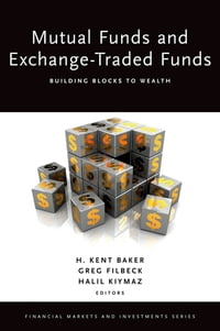 Mutual Funds and Exchange-Traded Funds: Building Blocks to Wealth