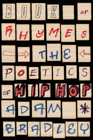 Book of Rhymes The Poetics of Hip Hop